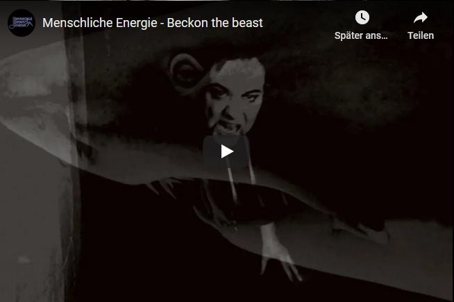 Menschliche Energie - Beckon The Beast