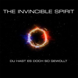 THE INVINCIBLE SPIRIT – Du hast es doch so gewollt (digital download)